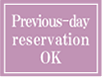 Previous-day reservation OK